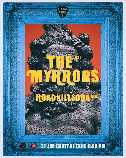 The Myrrors / RoadkillSoda la Club Control