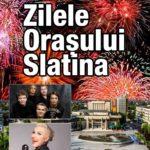 Zilele orașului Slatina 2018 - 650 de ani de atestare documentară