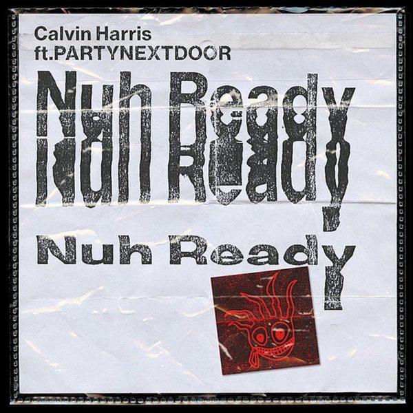 Videoclip Calvin Harris PARTYNEXTDOOR Nuh Ready Nuh Ready