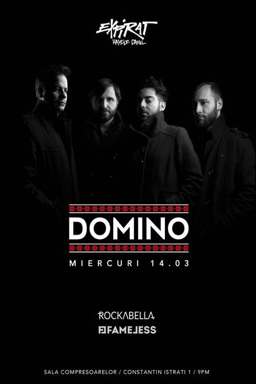 DOMINO / Fameless / Rockabella la Expirat Club