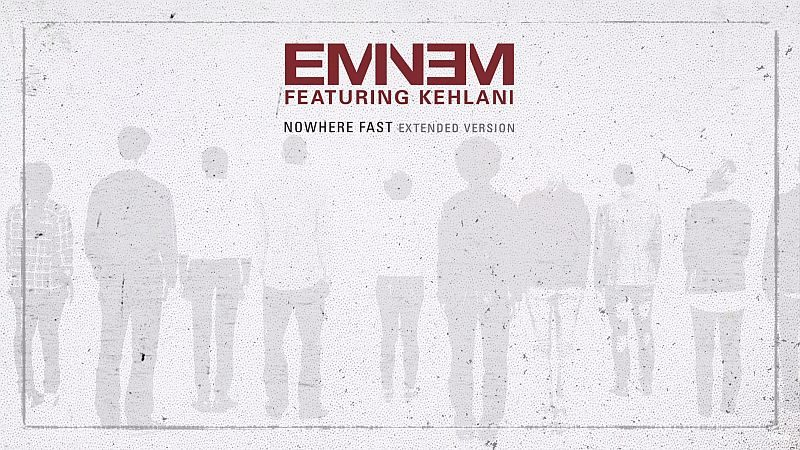 Single Eminem Kehlani Nowhere Fast Extended