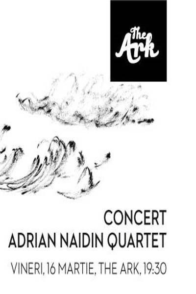 Adrian Naidin Quartet la The Ark