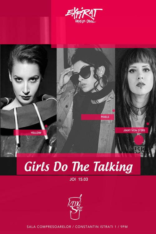Girls Do The Talking la Expirat Club