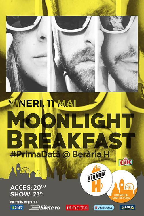 Moonlight Breakfast la Berăria H