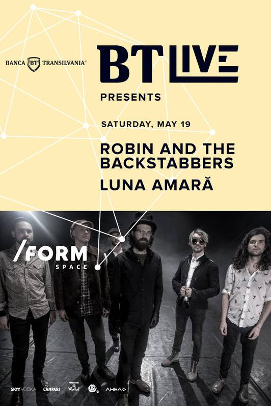Robin and the Backstabbers / Luna Amară la Form Space Club