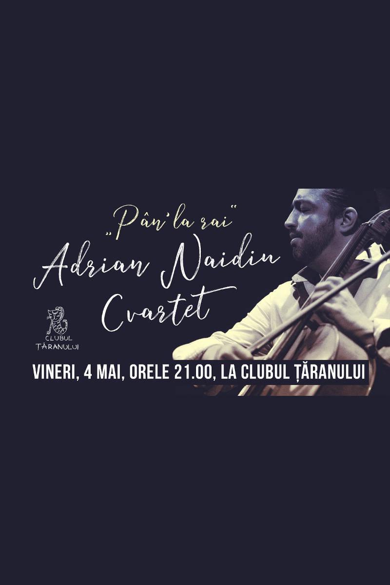 Adrian Naidin Cvartet la Clubul Țăranului Român