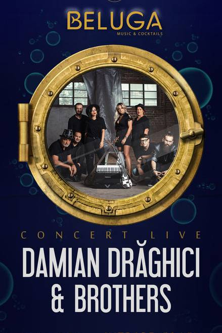 Damian Drăghici & Brothers la Beluga Music & Cocktails
