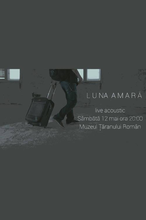Luna Amară - acustic la Clubul Țăranului Român