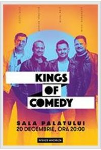 Kings of Comedy la Sala Palatului