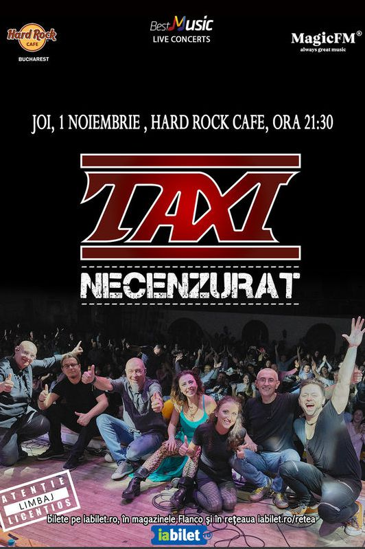TAXI - Necenzurat la Hard Rock Cafe
