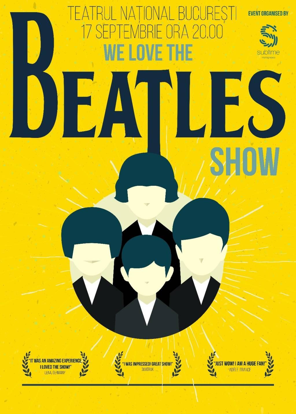 We Love The Beatles Show la Teatrul Naţional București
