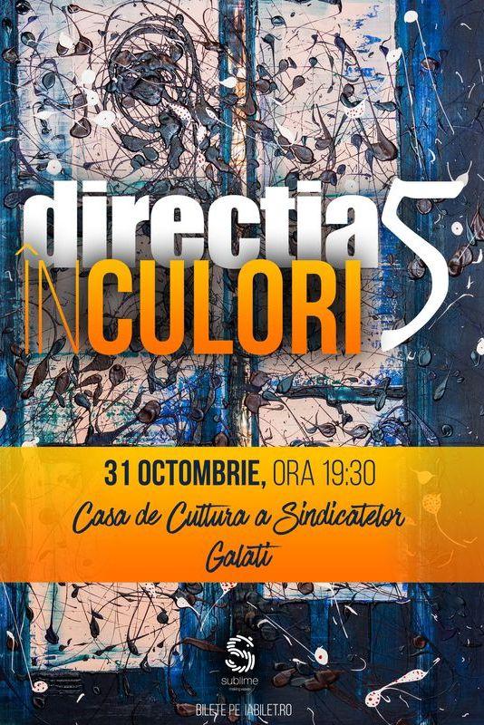 Direcția 5 - În culori la Casa de Cultură a Sindicatelor Galati