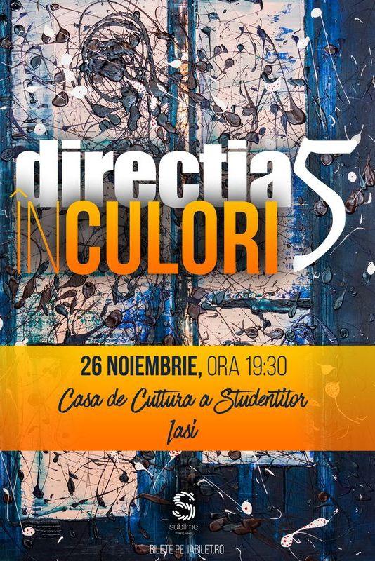 Direcția 5 - În culori la Casa de Cultură a Studenților din Iași