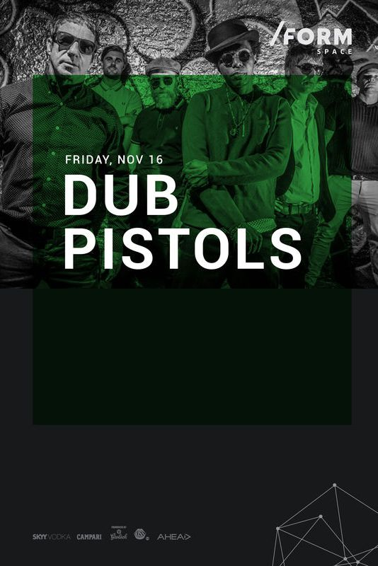 Dub Pistols la Form Space Club