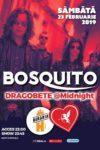 Berăria H,, Sâmbătă 23 Februarie, Bosquito - Dragobete