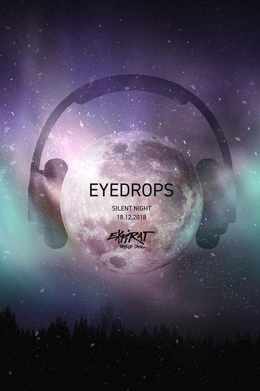 Eyedrops - Silent Night 2018 la Expirat Club