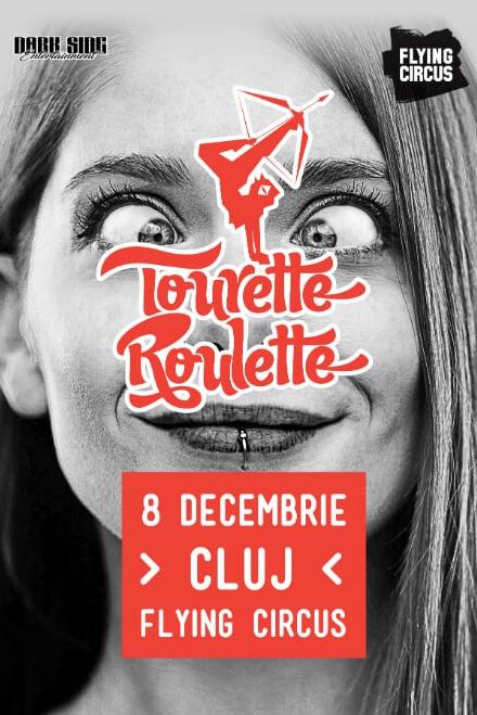 Tourette Roulette la Flying Circus
