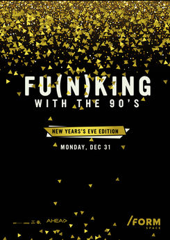 Fu(n)king with the 90's New Years Eve Edition la Form Space Club