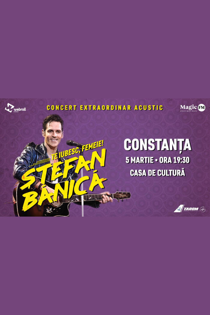 Ștefan Bănică - Te iubesc, femeie! la Casa de Cultură a Sindicatelor Constanța