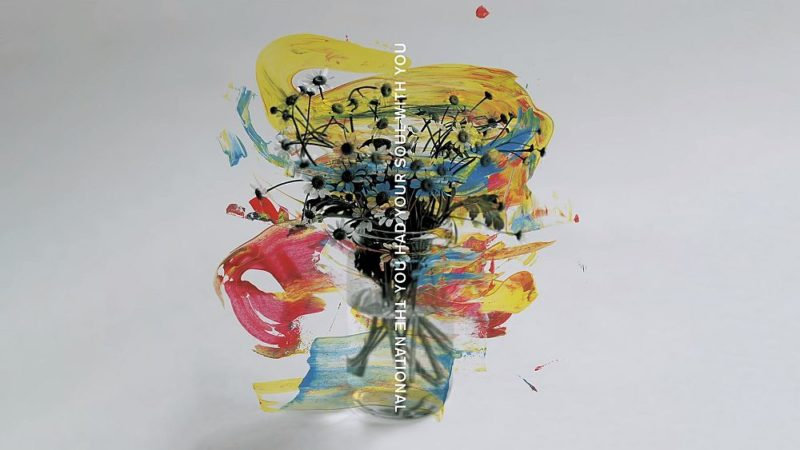 Coperta Single The National You Had Your Soul With You