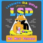 Single LSD Labrinth Sia Diplo No New Friends