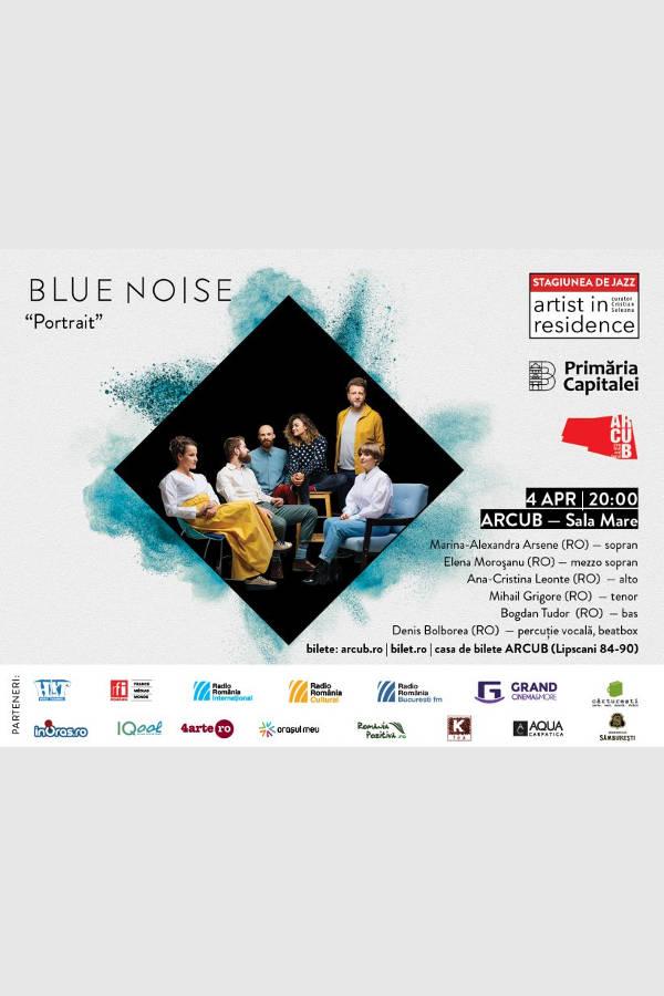 Blue Noise la ARCUB - Sala Mare (Hanul Gabroveni)