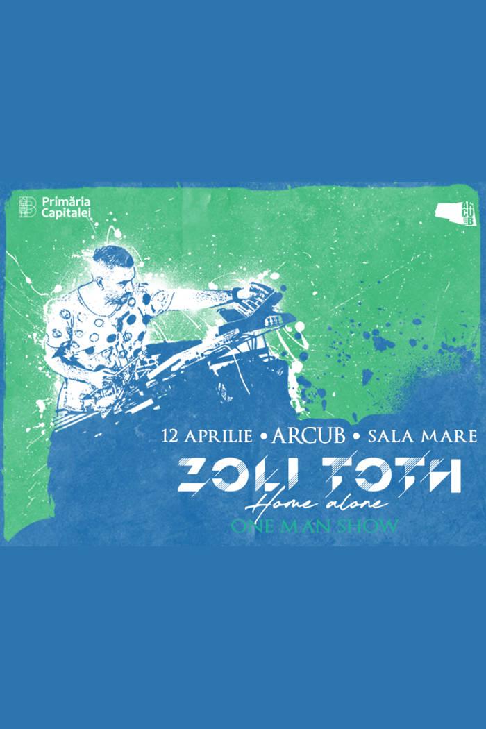 Zoli Toth - Home Alone la ARCUB - Sala Mare (Hanul Gabroveni)