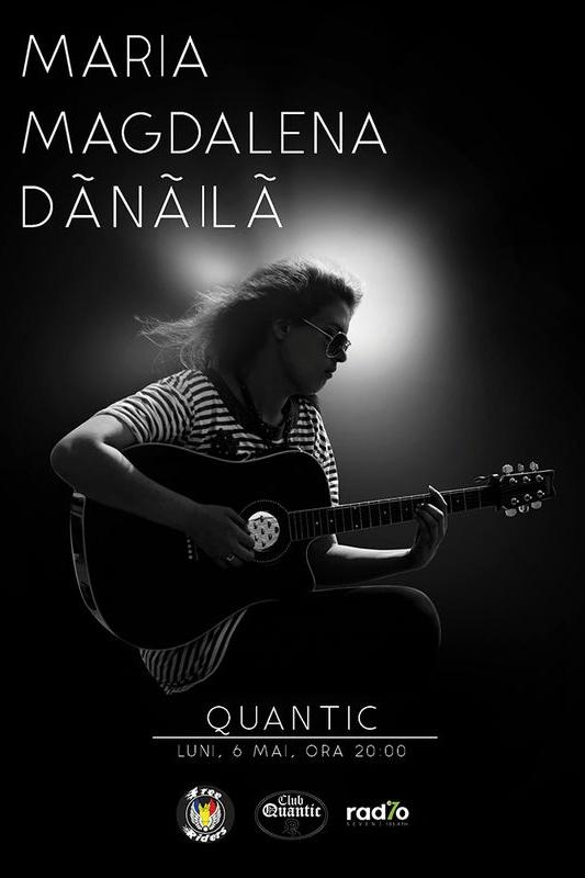 Maria Magdalena Dănăilă la Quantic Club