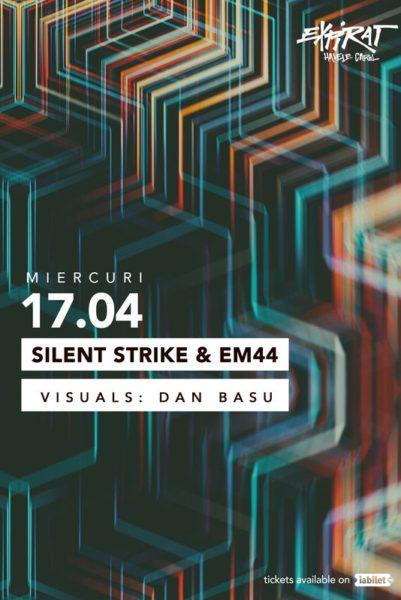 Poster eveniment Silent Strike & EM44 + Dan Basu (visuals)