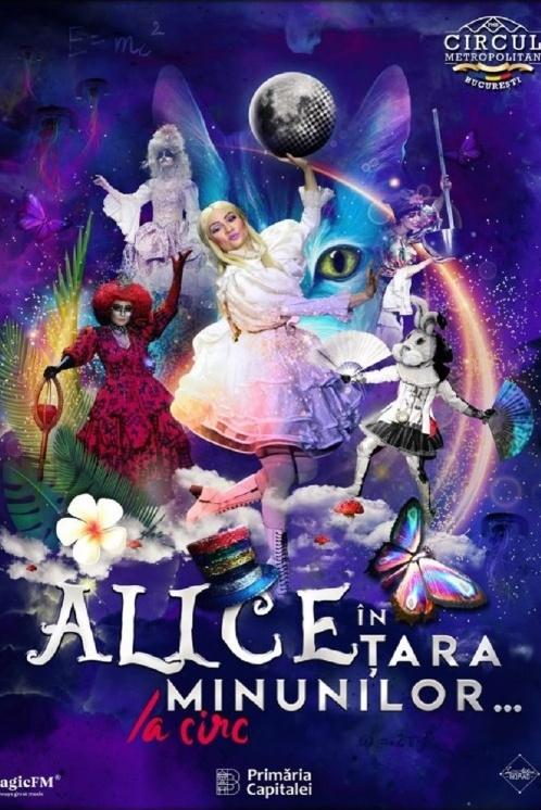 Alice în Țara Minunilor la Circul Metropolitan București (Globus)
