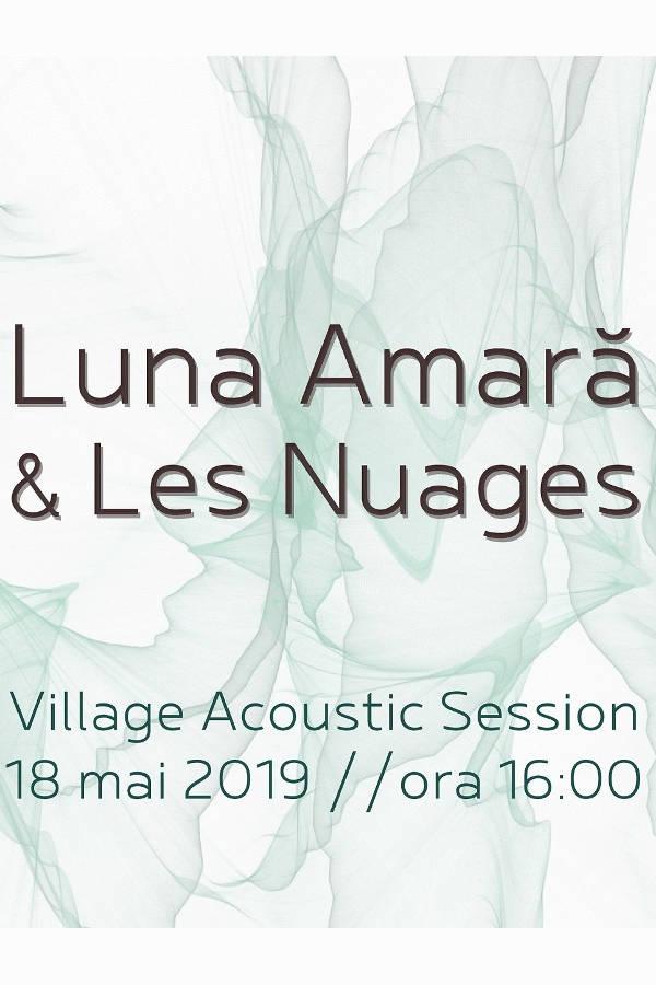 Luna Amară și Les Nuages la The Village (Buzad)