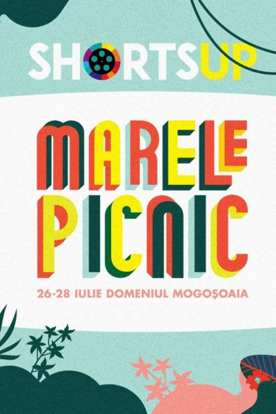 Poster eveniment Marele Picnic ShortsUP 2019