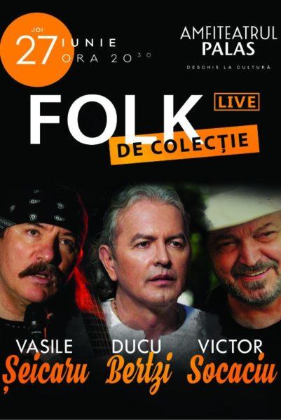 Poster eveniment Folk de Colectie cu Vasile Șeicaru, Ducu Bertzi și Victor Socaciu