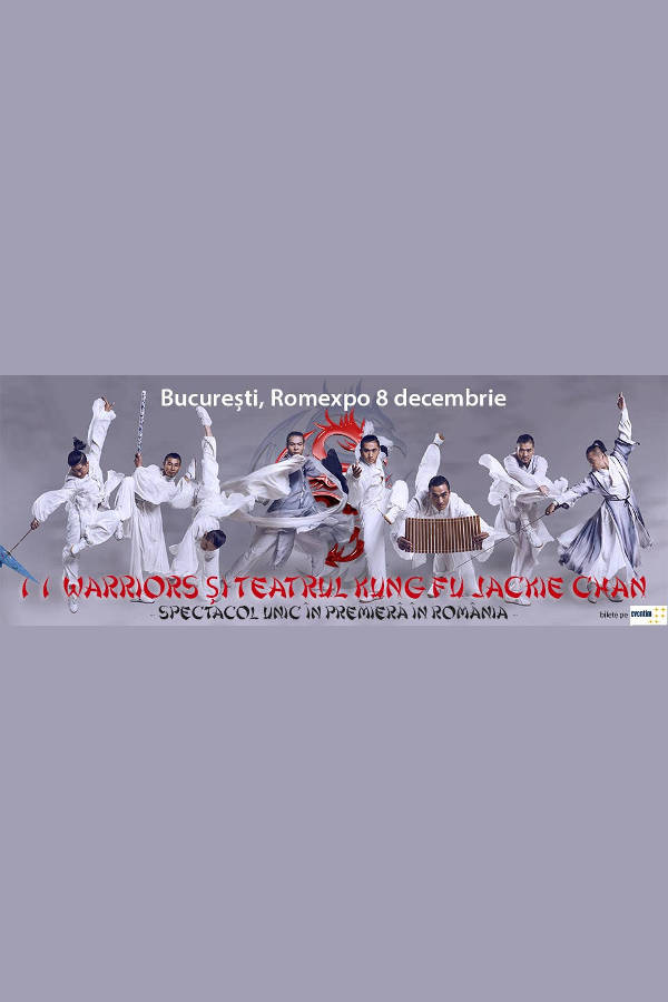 11 Warriors - Teatrul Kung Fu Jackie Chan la Romexpo