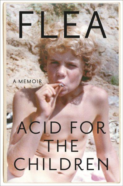 """Acid for the Children: A Memoir"" (coperta)"