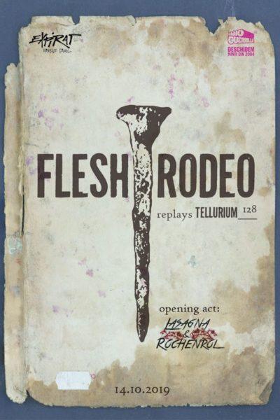 Poster eveniment Flesh Rodeo - aniversare Tellurium-128