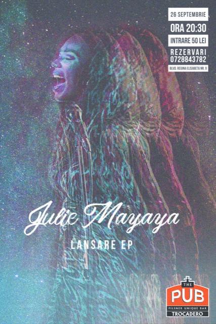 Julie Mayaya - lansare EP la The Pub - Universității