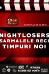 Nightlosers / Sarmalele Reci / Timpuri Noi