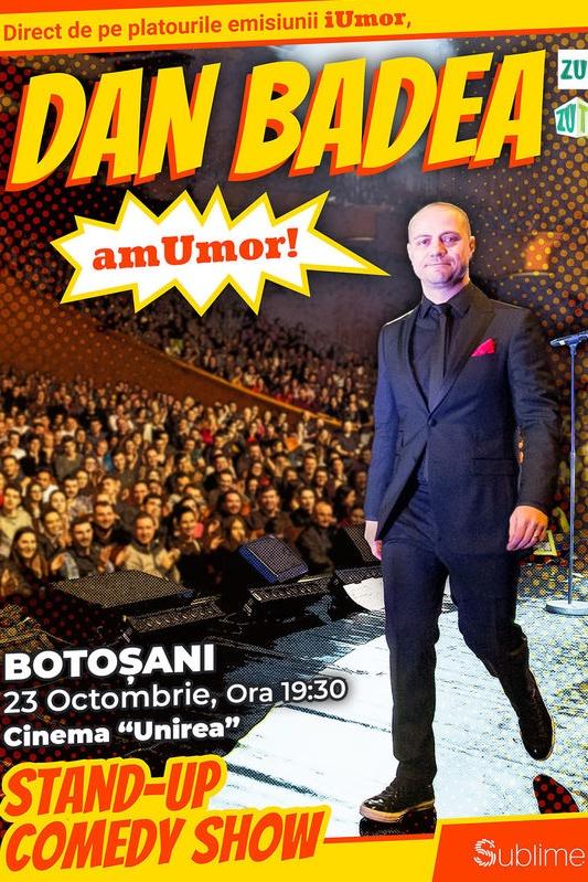 Stand Up Comedy: Dan Badea - amUmor la Cinema Unirea (Botoșani)