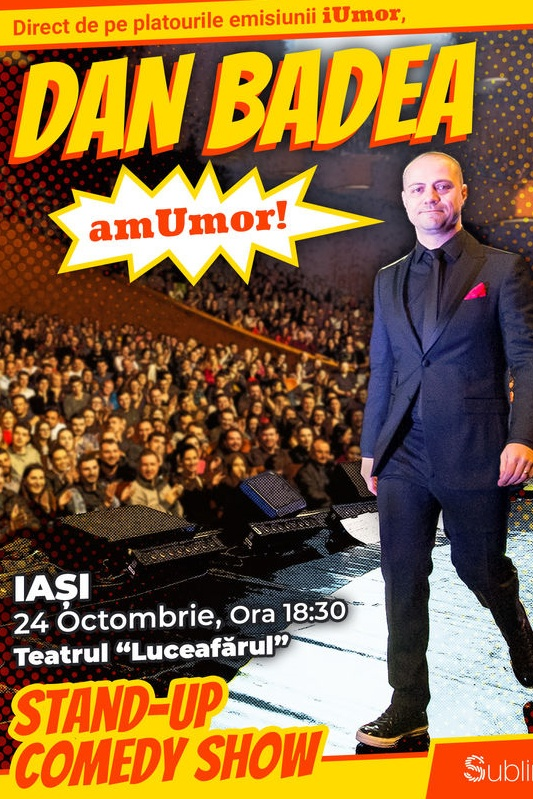 Stand Up Comedy: Dan Badea - amUmor la Teatrul Luceafărul