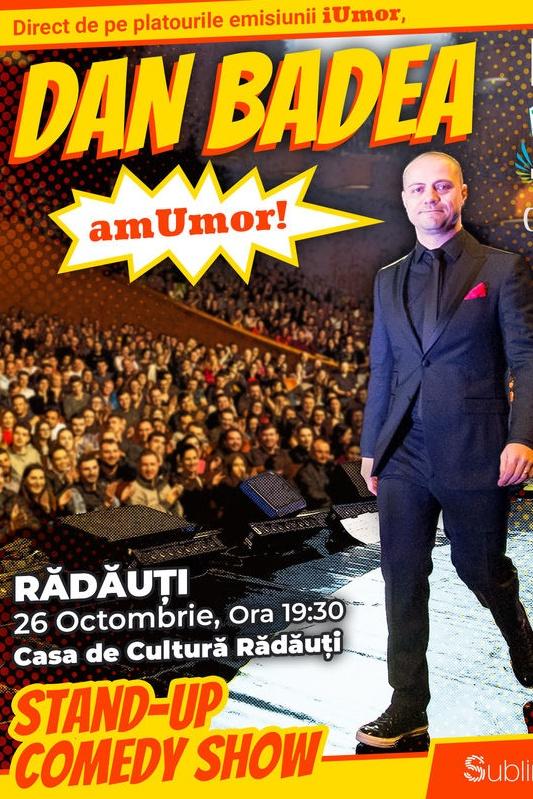 Stand Up Comedy: Dan Badea - amUmor la Casa de Cultură Rădăuți