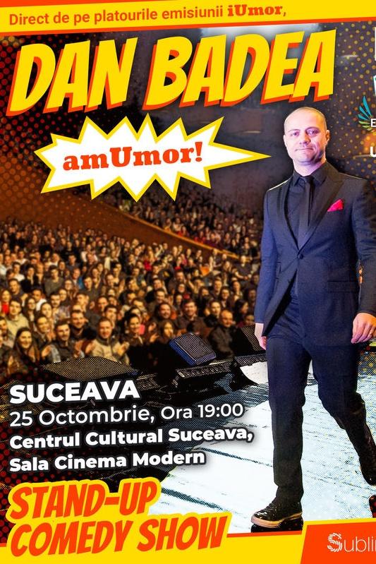 Stand Up Comedy: Dan Badea - amUmor la Centrul Cultural din Suceava