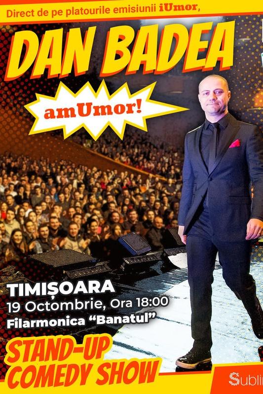 Stand Up Comedy: Dan Badea - amUmor la Filarmonica Banatul din Timișoara