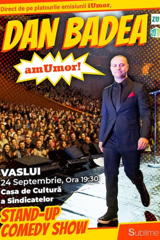 Stand Up Comedy: Dan Badea - amUmor la Casa de Cultură a Sindicatelor Vaslui