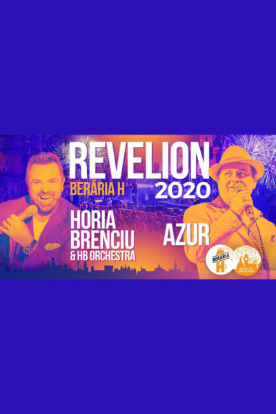 Poster eveniment Revelion 2020 - Horia Brenciu & Azur