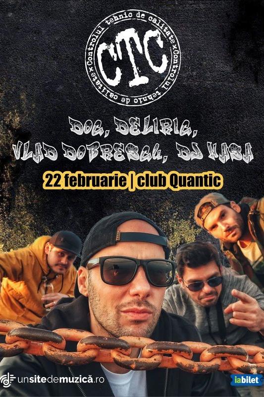 CTC (DOC, Deliric, Vlad Dobrescu și DJ Nasa) la Quantic Club