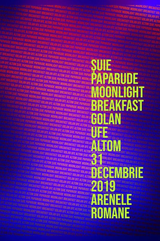 Revelion 2020: Golan, Moonlight Breakfast, Șuie Paparude, UFe și Alt Om la Arenele Romane