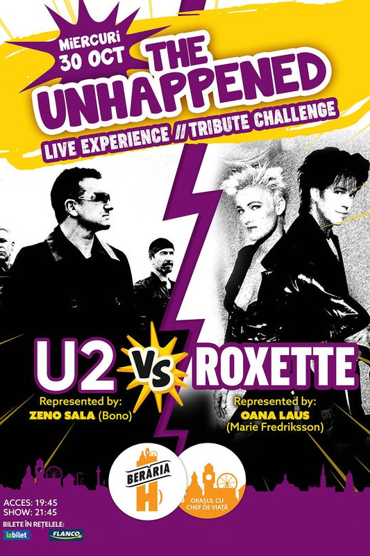 The Unhappened: U2 vs. Roxette la Berăria H
