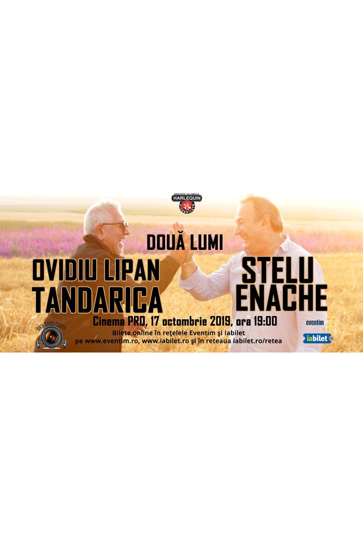 Două lumi: Stelu Enache și Ovidiu Lipan Țăndărică la CinemaPro