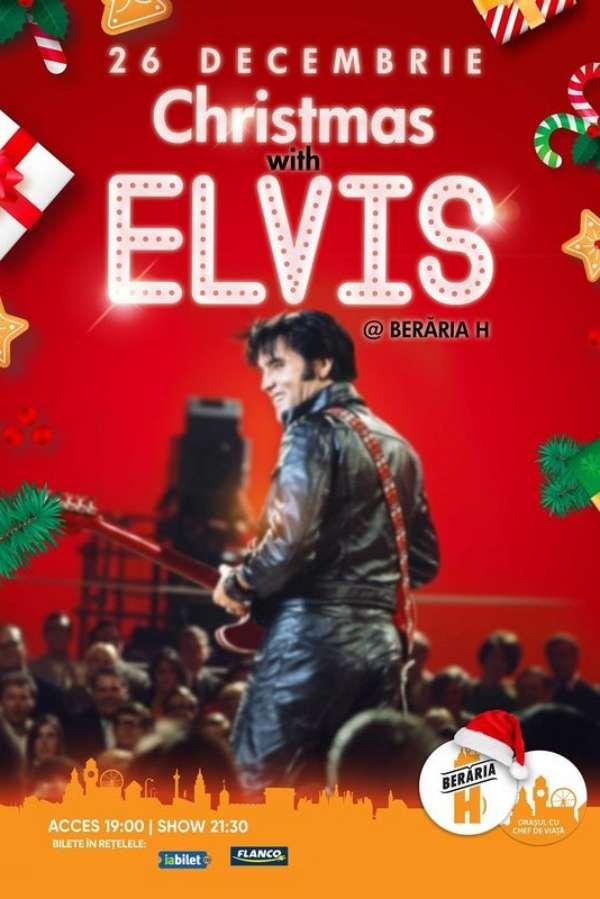Christmas with Elvis la Berăria H